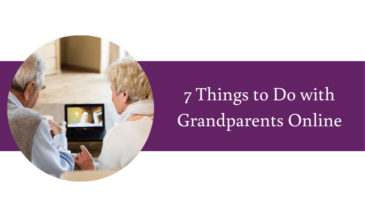 7 Things to Do with Grandma and Grandpa Online