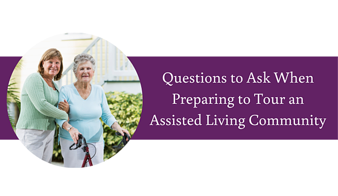 Questions to Ask When Preparing to Tour an Assisted Living Community