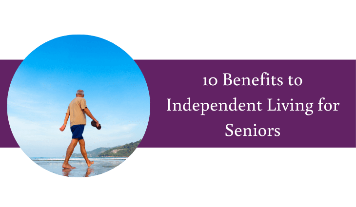 10 Benefits to Independent Living for Seniors