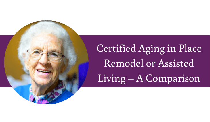Certified Aging in Place Remodel or Retirement Community Living