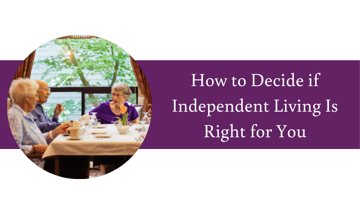 How to Decide if Independent Living Is Right for You