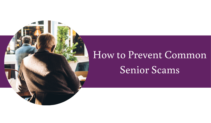 How to Prevent Common Senior Scams