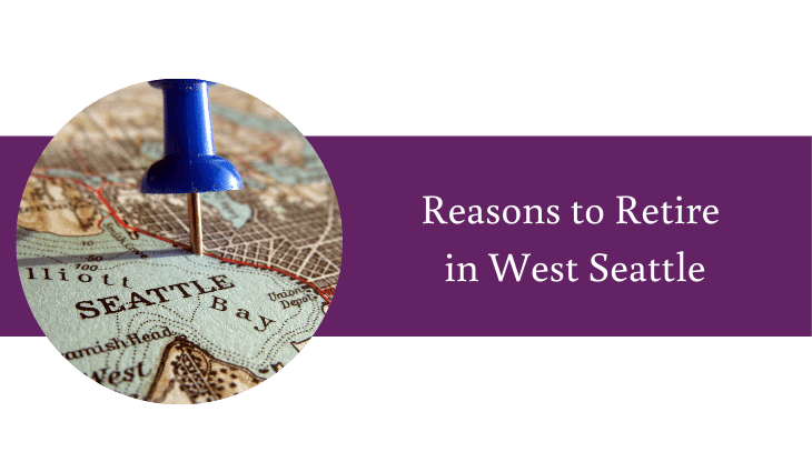 Reasons to Retire in West Seattle
