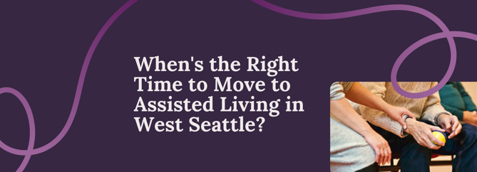 When's the Right Time to Move to AL in Seattle?