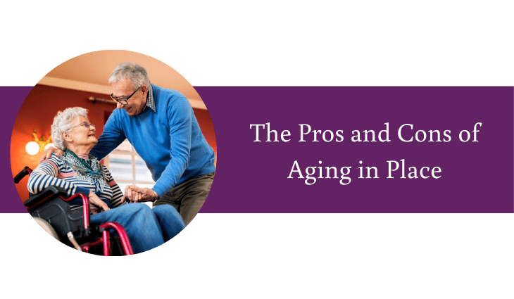 The Pros and Cons of Aging in Place