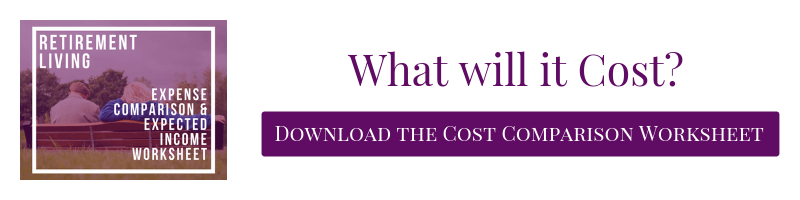 Download the Cost Comparison Worksheet to Calculate Current Expenses, Expected Income, and Cost to Live in a Retirement Community