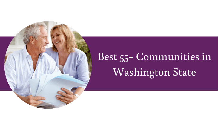 Best 55+ Communities in Washington State