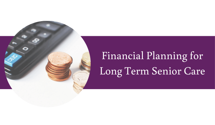 Financial Planning for Long Term Senior Care
