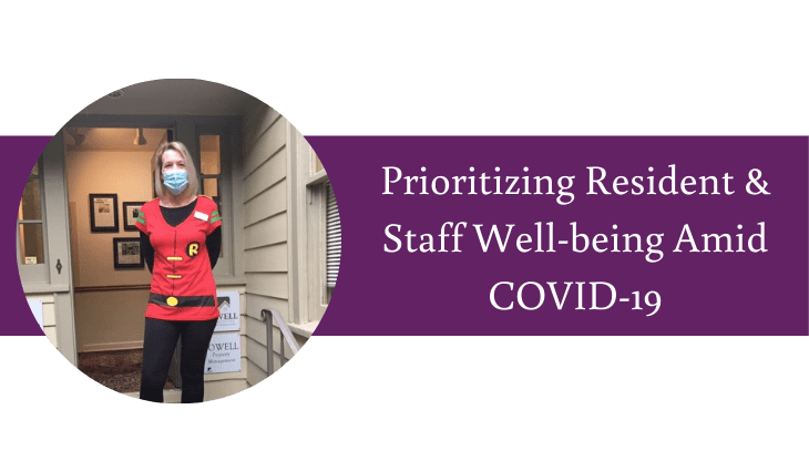 Prioritizing Resident & Staff Well-being Amid COVID-19