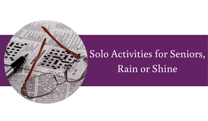 Solo Activities for Seniors: Rain or Shine