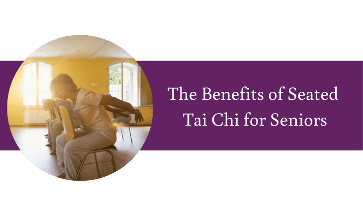 The Benefits of Seated Tai Chi for Seniors in West Seattle