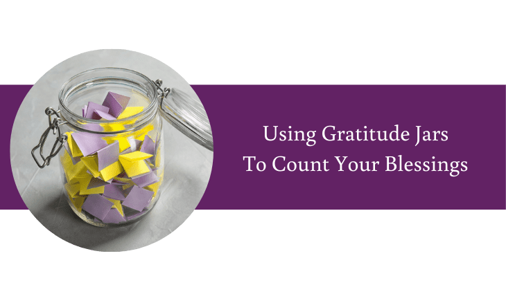 Gratitude Jars: Ideas for Counting Your Blessings as You Age