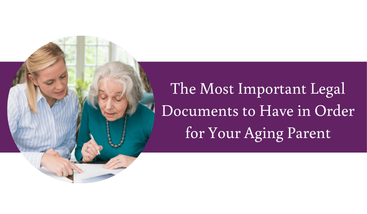 The Most Important Legal Documents to Have in Place for Your Aging Parent | Daystar Retirement Village