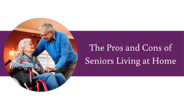 The Pros and Cons of Seniors Living At Home